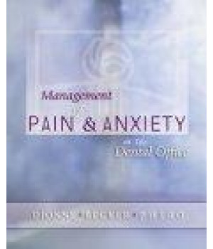 Management of Pain & Anxiety in the Dental Office Oral & Maxillofacial      (Hardcover)