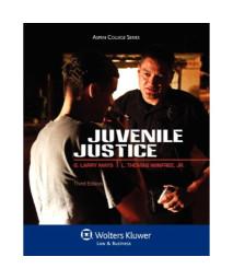 Juvenile Justice, Third Edition (Aspen College)