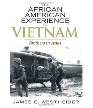 The African American Experience in Vietnam: Brothers in Arms (The African American History Series)      (Paperback)