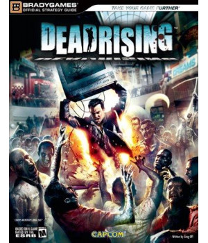 Dead Rising(tm) Official Strategy Guide (Official Strategy Guides (Bradygames))      (Paperback)