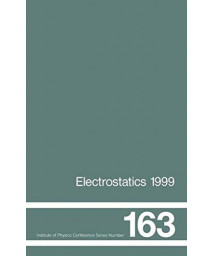 Electrostatics 1999, Proceedings of the 10th INT  Conference, Cambridge, UK, 28-31 March 1999 (Institute of Physics Conference Series)      (Hardcover)