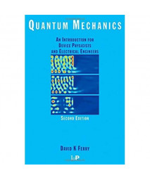 Quantum Mechanics: An Introduction for Device Physicists and Electrical Engineers, Second Edition      (Paperback)
