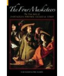 The Four Musketeers: The True Story of D'Artagnan, Porthos, Aramis & Athos      (Paperback)