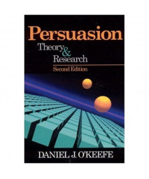 Persuasion: Theory and Research (Current Communication: An Advanced Text)