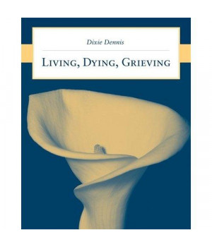Living, Dying, Grieving