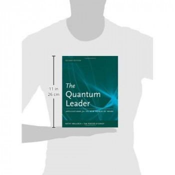 The Quantum Leader: Applications for the New World of Work (Malloch, The Quantum Leader)