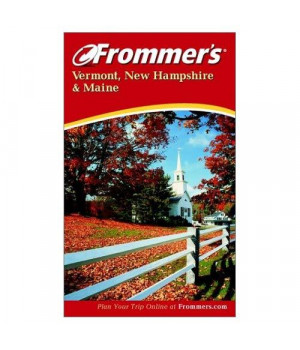 Frommer's Vermont, New Hampshire & Maine (Frommer's Complete Guides)