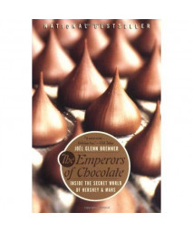 The Emperors of Chocolate: Inside the Secret World of Hershey and Mars