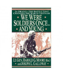 We Were Soldiers Once...And Young: Ia Drang: The Battle That Changed the War In Vietnam