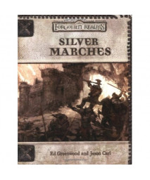 Silver Marches (Dungeons & Dragons d20 3.0 Fantasy Roleplaying, Forgotten Realms Accessory)