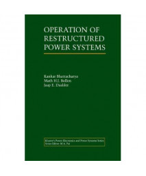Operation of Restructured Power Systems (Power Electronics and Power Systems)