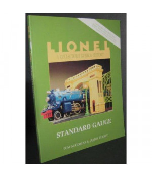 Lionel: A Collectors Guide and History, Vol. 3: Standard Gauge