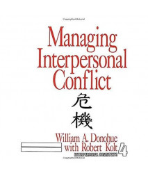 Managing Interpersonal Conflict (Interpersonal Communication Texts)