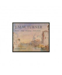 J.M.W. Turner: France, Italy, Germany, Switzerland