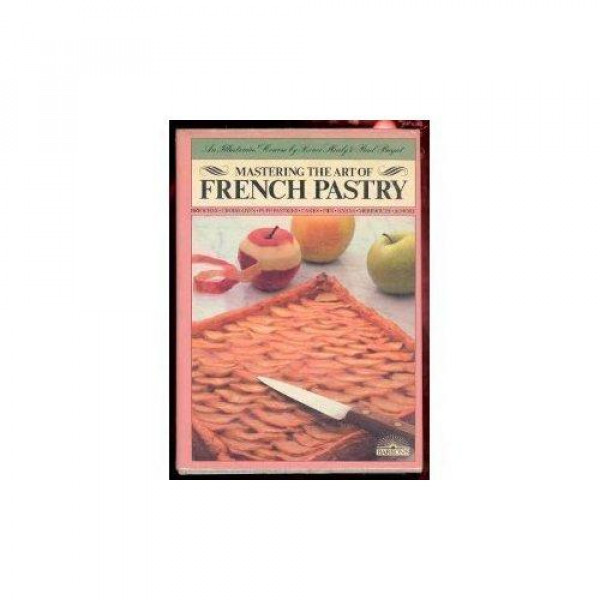 Buy Mastering the Art of French Pastry Online at Low Prices in USA - Ergodebooks.com
