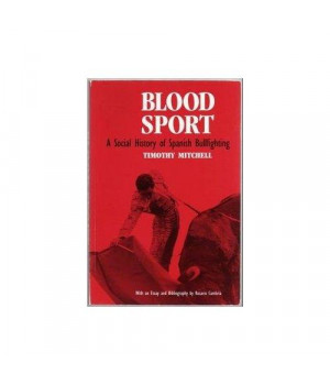 Blood Sport: A Social History of Spanish Bullfighting
