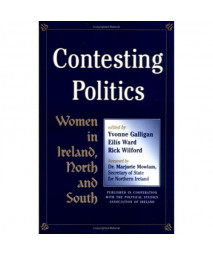Contesting Politics: Women in Ireland, North and South
