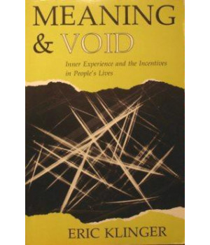 Meaning & Void: Inner Experience And The Incentives In People's Lives      (Paperback)