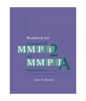Workbook for Essentials of MMPI-2 and MMPI-A Interpretation, Second Edition