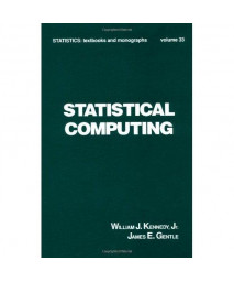 Statistical Computing (Statistics:  A Series of Textbooks and Monographs)