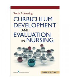 Curriculum Development and Evaluation in Nursing, Third Edition