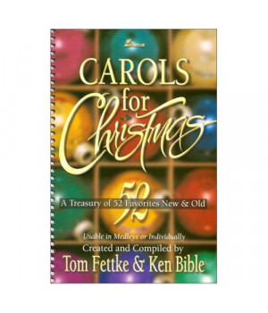 Carols for Christmas: A Treasury of 52 Favorites New and Old - Usable in Medleys or Individually