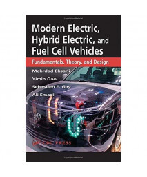 Modern Electric, Hybrid Electric, and Fuel Cell Vehicles: Fundamentals, Theory, and Design (Power Electronics and Applications Series)