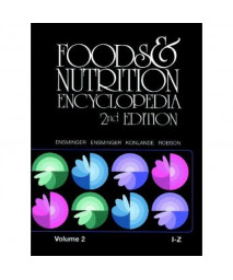 Foods & Nutrition Encyclopedia, Volume 2: I to Z. Second Edition