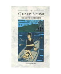 The Country Beyond: The Doctrine of Re-Birth