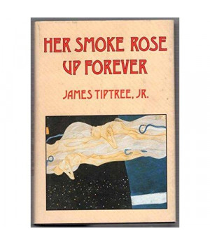 Her Smoke Rose Up Forever