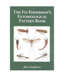 The Fly Fisherman's Entomological Pattern Book