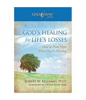 God's Healing for Life's Losses: How to Find Hope When You're Hurting (Grief Share Presents)
