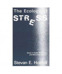 The Ecology Of Stress (Series in Health Psychology and Behavioral Medicine)