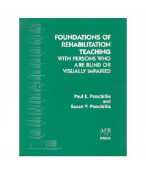 Foundations of Rehabilitation Teaching: With Persons Who Are Blind or Visually Impaired (Foundation Series)