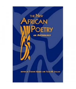 New African Poetry: An Anthology (Three Continents Ser)