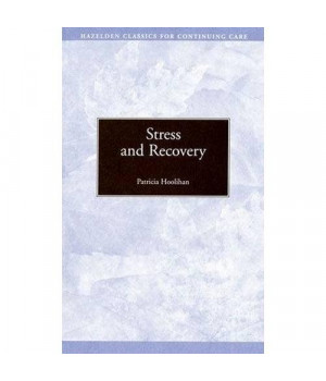 Stress and Recovery (Hazelden Classics for Continuing Care)