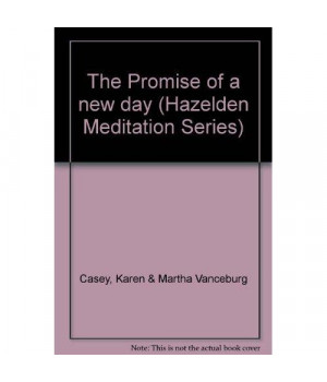 The Promise of a new day (Hazelden Meditation Series)