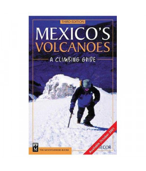 Mexico's Volcanoes: A Climbing Guide