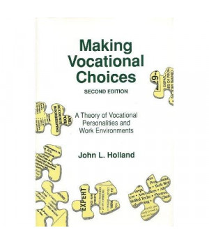 Making Vocational Choices: A Theory of Vocational Personalities and Work Environments
