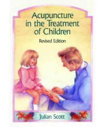 Acupuncture in the Treatment of Children      (Hardcover)