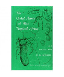 001: Useful Plants of West Tropical Africa Volume 1