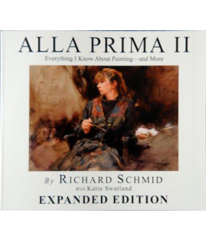 Alla Prima II Everything I Know about Painting--And More      (Paperback)