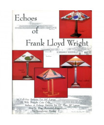 Echoes of Frank Lloyd Wright, Sixteen Patterns for Art Glass Lamps