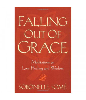 Falling Out of Grace: Meditations on Loss, Healing and Wisdom