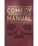 Upright Citizens Brigade Comedy Improvisation Manual