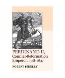 Ferdinand II, Counter-Reformation Emperor, 1578-1637