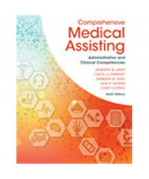 Comprehensive Medical Assisting: Administrative and Clinical Competencies