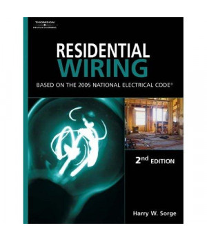 Residential Wiring: Based On The 2005 National Electric Code