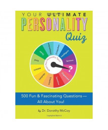 Your Ultimate Personality Quiz: 500 Fun and Fascinating Questions-All About You! (Do You Know?)