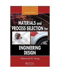 Materials and Process Selection for Engineering Design, Second Edition